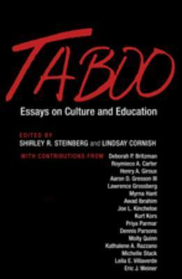Taboo: Essays on Culture and Education Shirley R. Steinberg