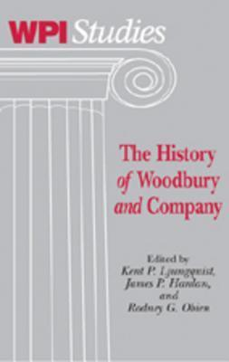 The History of Woodbury and Company  by  Kent P. Ljungquist