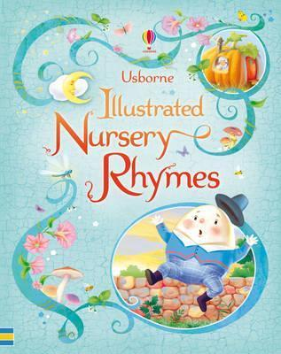 Usborne Illustrated Book of Nursery Rhymes  by  Felicity Brooks