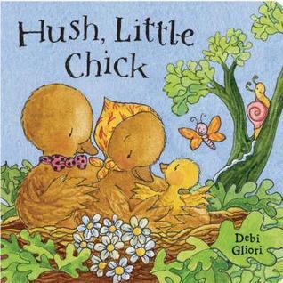 Woodland Tales: Hush Little Chick  by  Debi Gliori