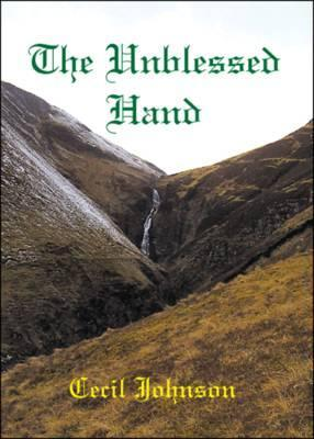 The Unblessed Hand  by  Cecil Johnson