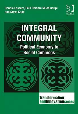 Integral Community: Political Economy to Social Commons Ronnie Lessem