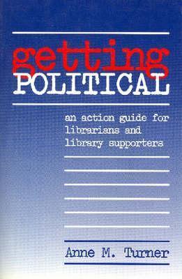 Getting Political Anne M. Turner