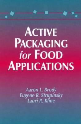 Active Packaging for Food Applications  by  Aaron L. Brody