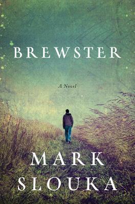 Brewster  by  Mark Slouka