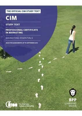 CIM - 1 Marketing Essentials: Study Text  by  BPP Learning Media