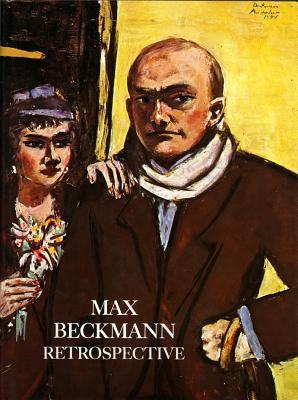 Max Beckmann: A Retrospective  by  Carla Schulz-Hoffmann