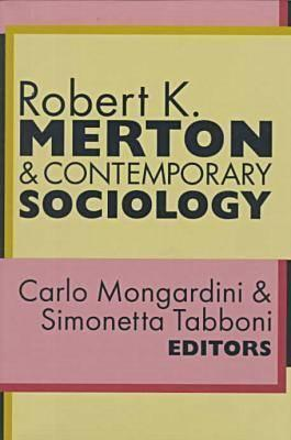 Robert K. Merton and Contemporary Sociology Robert K. Merton