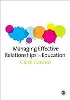 Managing Effective Relationships in Education Carol Cardno