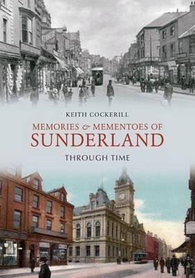 Memories & Mementoes of Sunderland Through Time  by  Cockerill