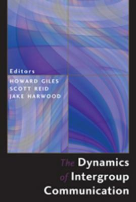 The Dynamics Of Intergroup Communication  by  Howard Giles