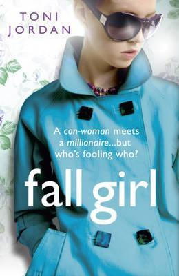 Fall Girl. Toni Jordan by Toni Jordan