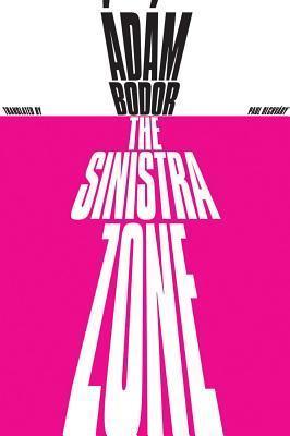 The Sinistra Zone  by  Ádám Bodor