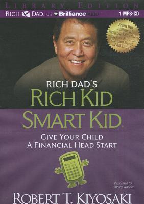 Rich Dads Rich Kid Smart Kid: Give Your Child a Financial Head Start Robert T. Kiyosaki
