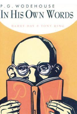 P.G. Wodehouse in his Own Words  by  Barry Day