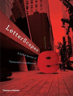 LetterScapes: A Global Survey of Typographic Installations  by  Anna Saccani