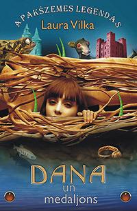 Dana un Apakšzemes Karš (Apakšzemes Leģendas #4) Laura Vilka