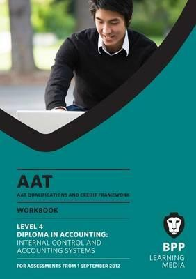 Aat - Internal Control and Accounting Systems: Work Book (L4m) BPP Learning Media