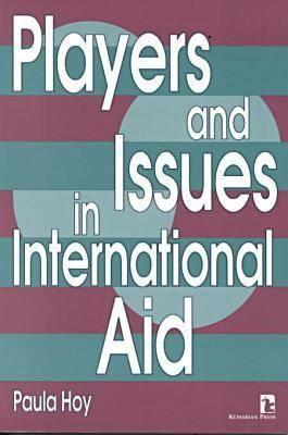 Players and Issues in International Aid Paula Hoy