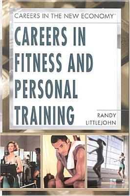 Careers in Fitness and Personal Training Randy Littlejohn