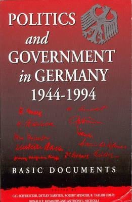 Politics And Government In Germany, 1944 1994: Basic Documents  by  Carl Christoph Schweitzer