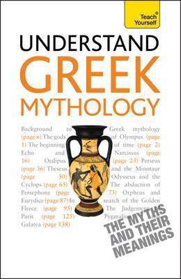 Understand Greek Mythology a Teach Yourself Guide  by  Eddy