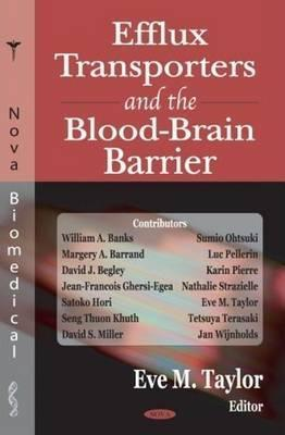 Efflux in the Blood Brain Barrier Eve M. Taylor