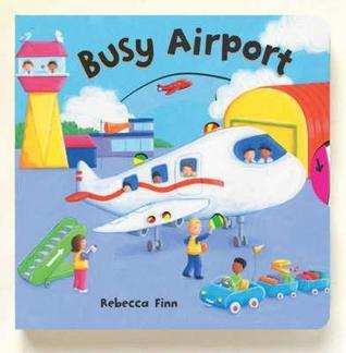 Busy Books: Busy Airport (Busy Books S.)  by  Rebecca Finn