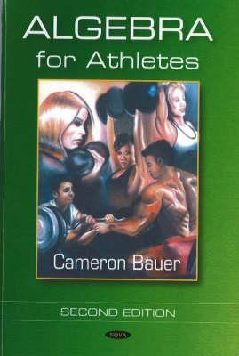 Algebra for Athletes Cameron Bauer