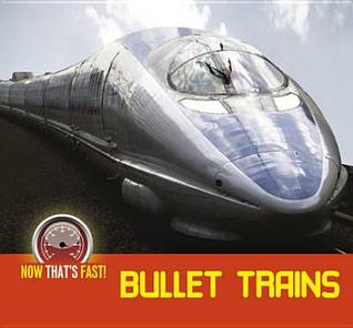 Bullet Trains.  by  Kate Riggs