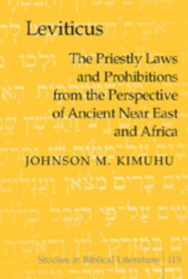 Leviticus: The Priestly Laws and Prohibitions from the Perspective of Ancient Near East and Africa Johnson M. Kimuhu
