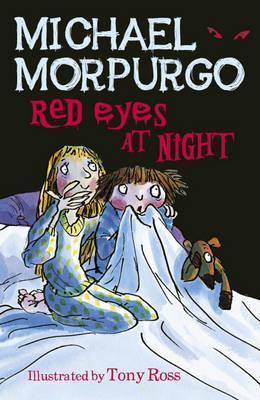 Red Eyes at Night. Michael Morpurgo  by  Michael Morpurgo