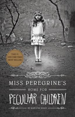 Miss Peregrine's Home for Peculiar Children (Miss Peregrine's Peculiar Children, #1) Ransom Riggs