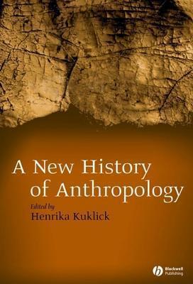 New History of Anthropology Henrika Kuklick