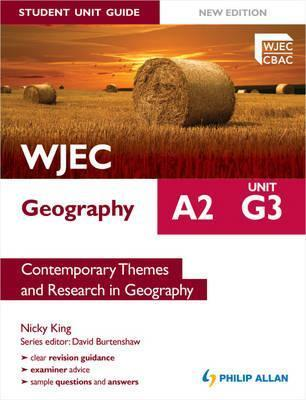 Wjec A2 Geography Unit G3, . Contemporary Themes and Research in Geography  by  Nicky King