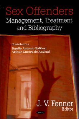 Sex Offenders: Management, Treatment And Bibliography Danilo Antonio Baltieri