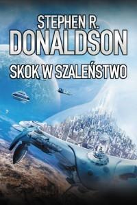 Skok w szaleństwo (Skok, #4)  by  Stephen R. Donaldson