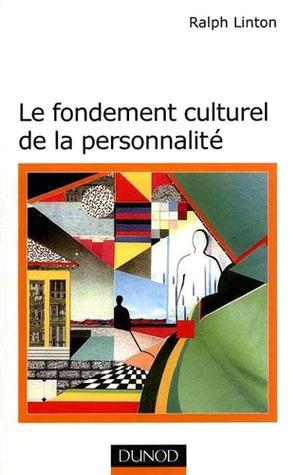 Le fondement culturel de la personnalité  by  Ralph Linton