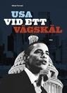 USA vid ett vägskäl : efter valet Mikael Törnwall
