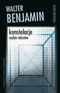 Konstelacje. Wybór tekstów  by  Walter Benjamin