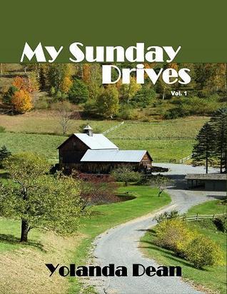 My Sunday Drives (My Sunday Drives, Volume 1)  by  Yolanda Dean