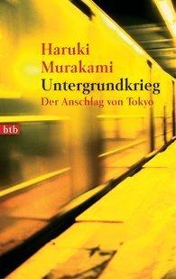 Untergrundkrieg : der Anschlag von Tokyo  by  Haruki Murakami