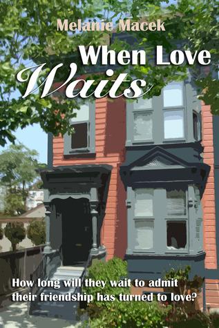 When Love Waits (When Love #1)  by  Melanie Macek