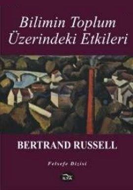 Bilimin Toplum Üzerindeki Etkileri  by  Bertrand Russell