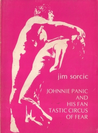 Johnny Panic and His Fantastic Circus of Fear  by  Jim Sorcic