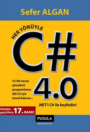 Her Yönüyle C# 4.0  by  Sefer Algan