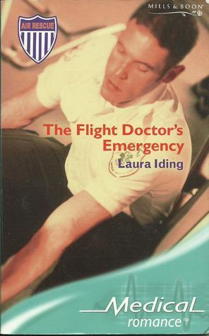The Flight Doctors Emergency  by  Laura Iding