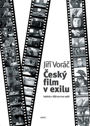 Český film v exilu. Kapitoly z dějin po roce 1968. Jiří Voráč
