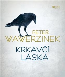 Krkavčí láska Peter Wawerzinek