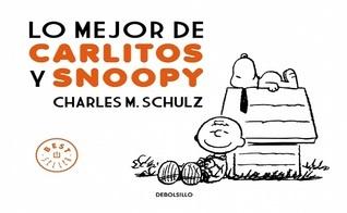 Lo mejor de Carlitos y Snoopy  by  Charles M. Schulz